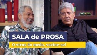 O vírus do medo, vacine-se! / Sala de prosa - 098