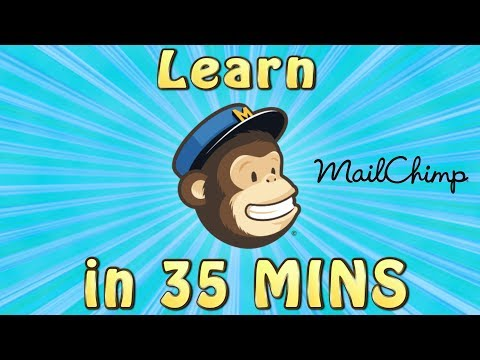 Mailchimp Tutorial | LEARN MAILCHIMP FAST IN 35 MINS! - Full Tutorial For Beginners