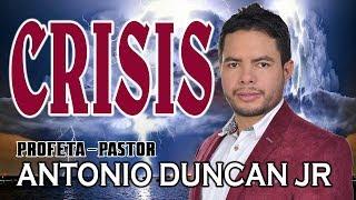 PASTOR Y PROFETA ANTONIO DUNCAN JR - CRISIS