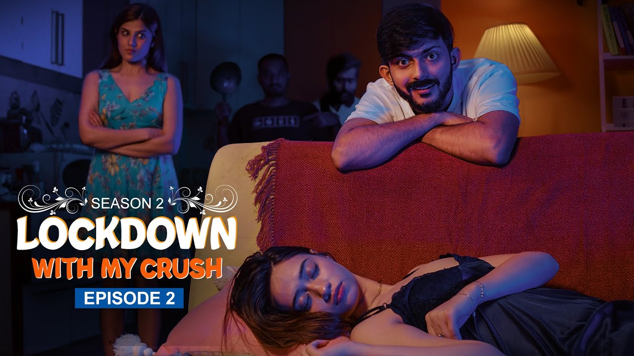 Lockdown with my Crush(S2) | Ep - 2 | Swagger Sharma