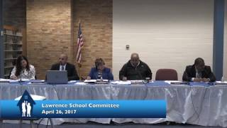 Lawrence School Committee - April 26, 2017