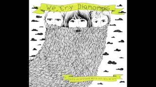 We Cry Diamonds - I Like It