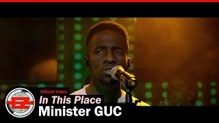 Minister GUC - Iฑ This Place (Official Video)