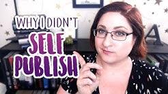 Why I Didn't Self Publish