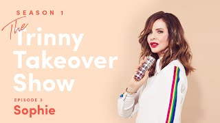 TRINNY TAKEOVER SHOW 🎬✨ EPISODE 3 - SOPHIE