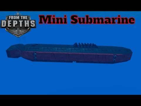 From The Depths | Mini Submarine | Campaign Part 1