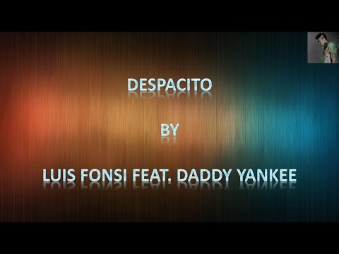 Luis Fonsi feat. Daddy Yankee - Despacito - Lyrics