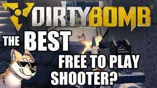 Dirty Bomb - Best Free-to-Play Shooter on the Market?