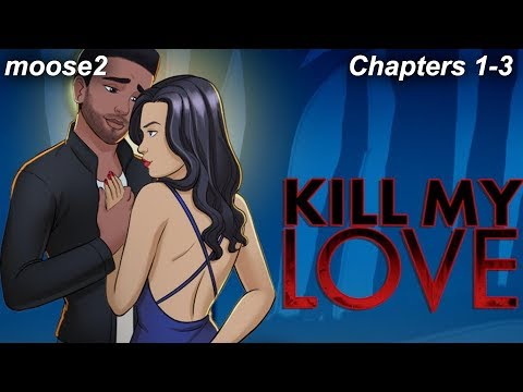 Episode | Kill My Love (Ch. 1 - 3)
