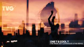 One T & Cool T - The Magic Key (LeMarquis & FAB Remix)