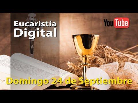 EUCARISTÍA DIGITAL Domingo 24 de Septiembre 2017 Misa del Día de Hoy