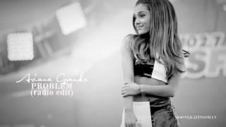   Ariana Grande & Iggy Azelea - 'Problem:Wayne G Radio Edit'  