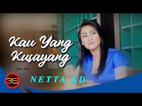 Netta KD - Kau Yang Kusayang [ Official Lyric Video ]