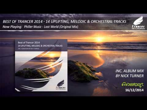 Best of Trancer 2014 - 14 Uplifting, Melodic & Orchestral Tracks. (Inc. Album Mix by Nick Turner)