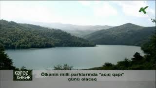 """Ölkənin milli parklarında """"Açıq qapı"""" günü olacaq - Kəpəz TV"""