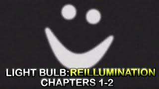 ROBLOX LIGHT BULB: REILLUMINATION | Chapters 1-2