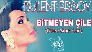 BİTMEYEN ÇİLE (Sibel Can & Bülent Ersoy) 2017 Video