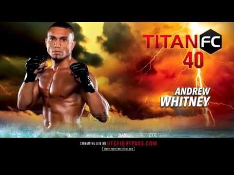 TITAN FC 40 - Andrew Whitney Highlight Reel