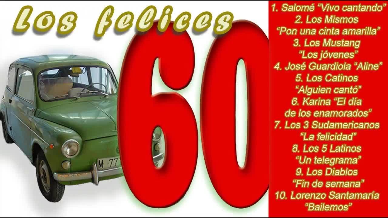 Los Felices 60 éxitos En Español De Los 60 Youtube