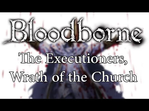 bloodborne-lore-|-the-executioners,-wrath-of-the-church