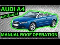 Audi a4 b6 b7 cabriolet manual convertible roof operation how to emergency open close stuck roof mp3