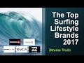 The Top Surfing Lifestyle Brands 2017-Sportswear & Equipment Brands ✔