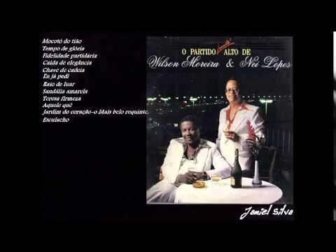 Nei Lopes e Wilson Moreira Completo -  o partido muito alto  {1985} -  Jamiel Silva