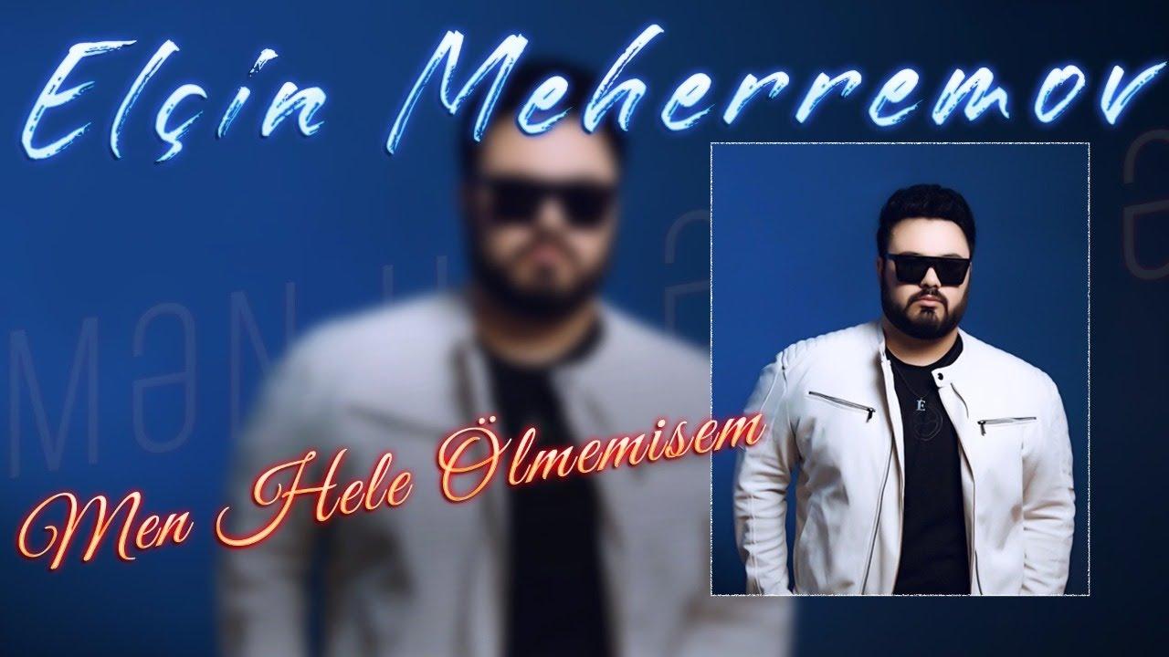 Elcin Meherremov - Men Hele Olmemisem
