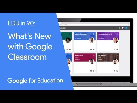 EDU in 90: What's New with Google Classroom