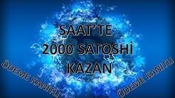 SAATLİK 1800-2000 SATOSHİ KAZAN SINIRSIZ (ÖDEME KANITLI)