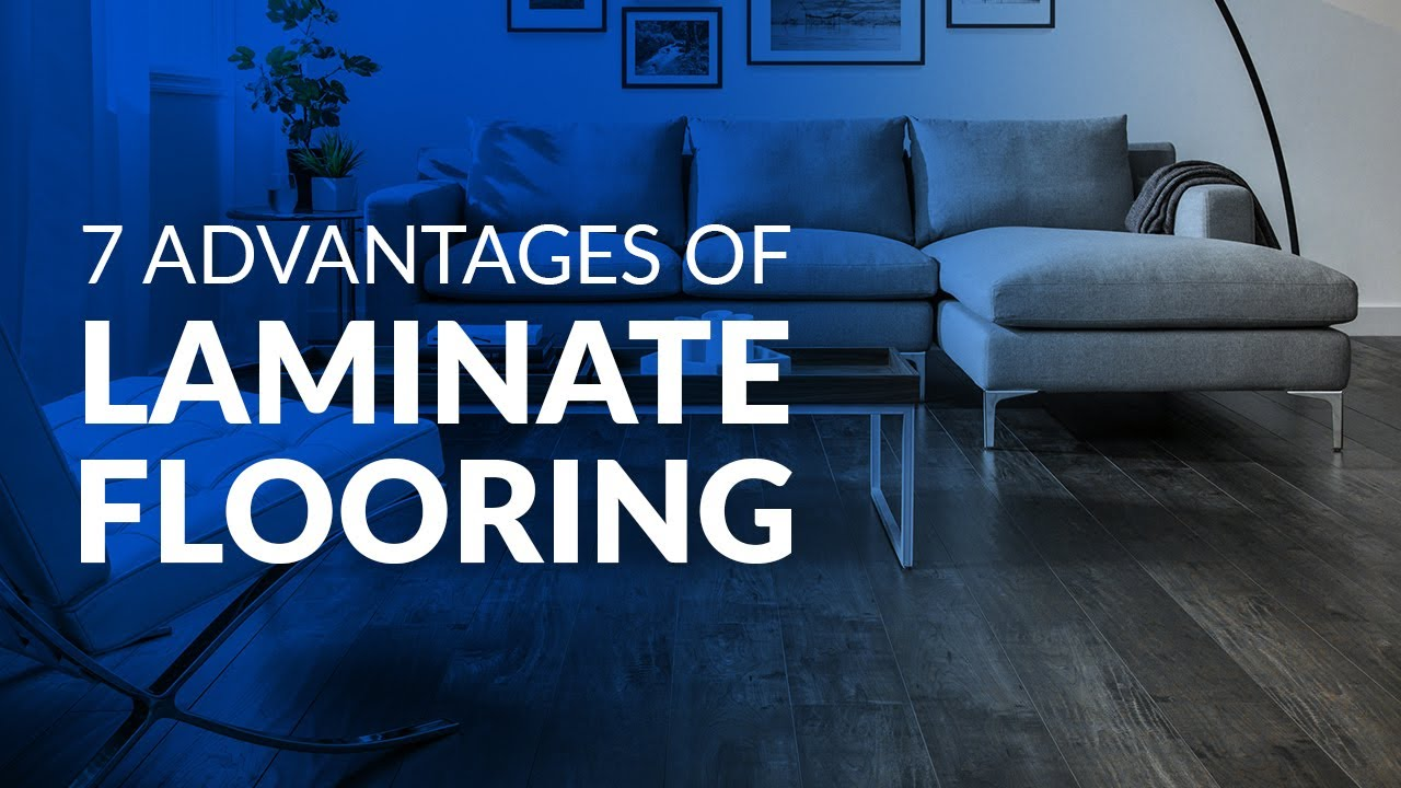 7 advantages of laminate flooring home tips youtube 7 advantages of laminate flooring home tips