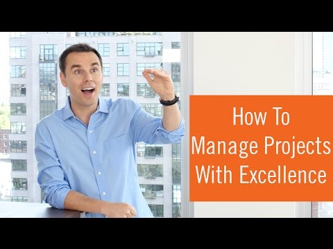 How To Manage Projects With Excellence