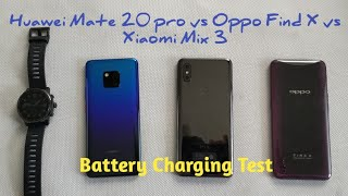 Huawei Mate 20 pro vs Oppo Find X vs Xiaomi Mix 3 Battery Charging Test