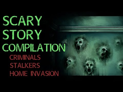TRUE Scary Story Compilation, Home Alone, Nightshift, Criminals, Creeps and Stalkers (Re-Narrated)
