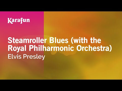 Karaoke Steamroller Blues (with the Royal Philharmonic Orchestra) - Elvis Presley *