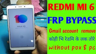 redmi mi 6 frp bypass gmail account remove m1804c3Di frp unlock without  box  pc pkms
