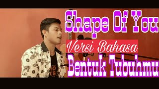 Shape Of You  (Versi Bahasa Indonesia) Edd Sheeran By Ilham Khan Mp3