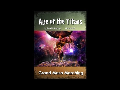 Age of the Titans - David Herring - Grade 2.5 - Grand Mesa Marching Band
