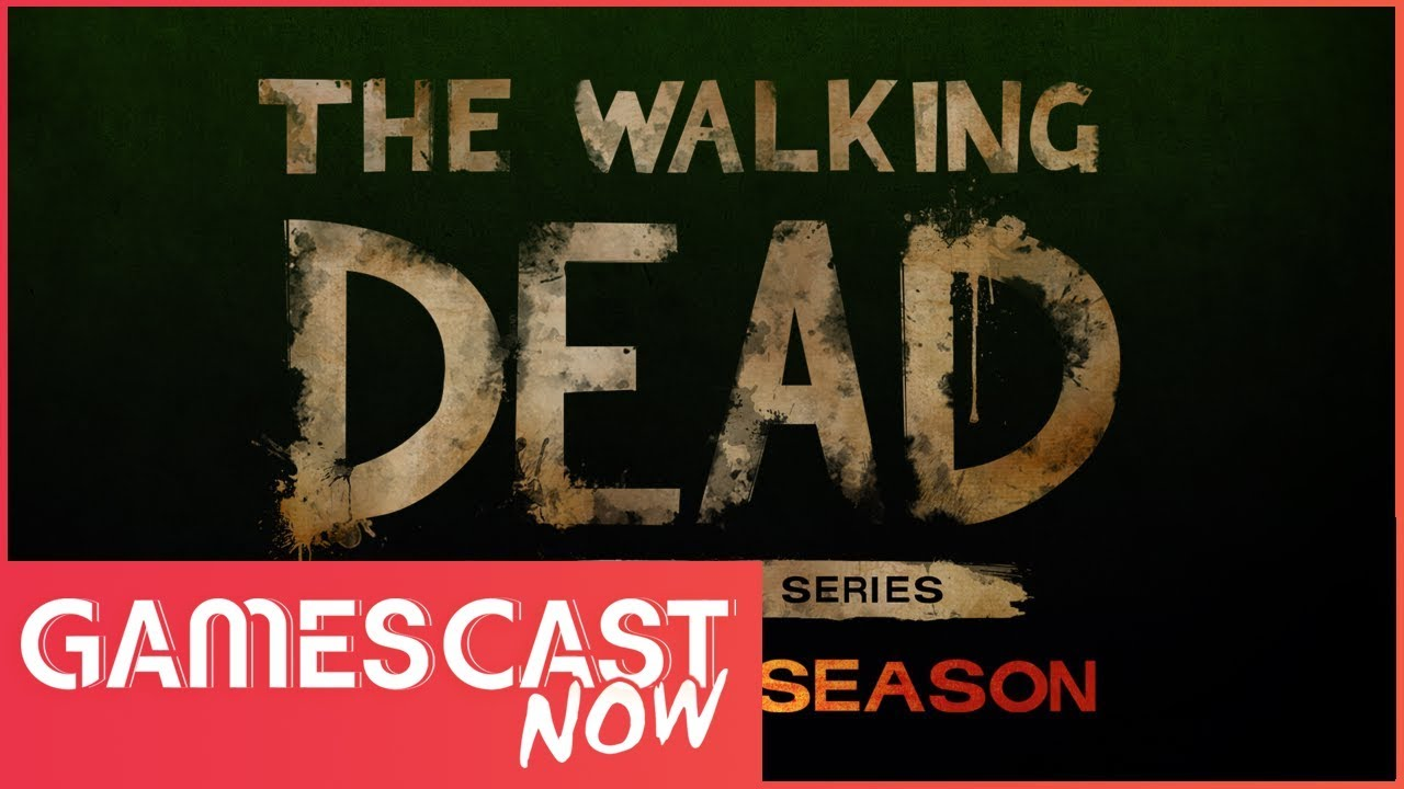 Telltale's The Walking Dead Season 4 Release Date Announced! - Gamescast Now Ep,44 (T.4)
