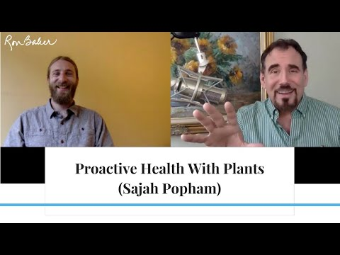Proactive Health With Plants (w Sajah Popham)