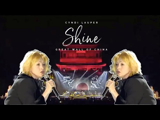 Cyndi Lauper – Shine (live) - Great Wall of China