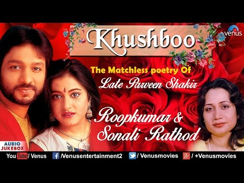 Khushboo - Roop Kumar & Sonali Rathod | Late Praveen Shakir | Best Hindi Album Songs | Audio Jukebox