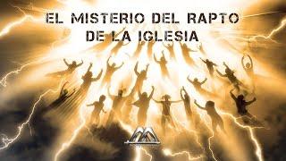 EL MISTERIO DEL RAPTO DE LA IGLESIA No. 2