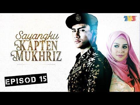 Sayangku Kapten Mukhriz | Episod 15