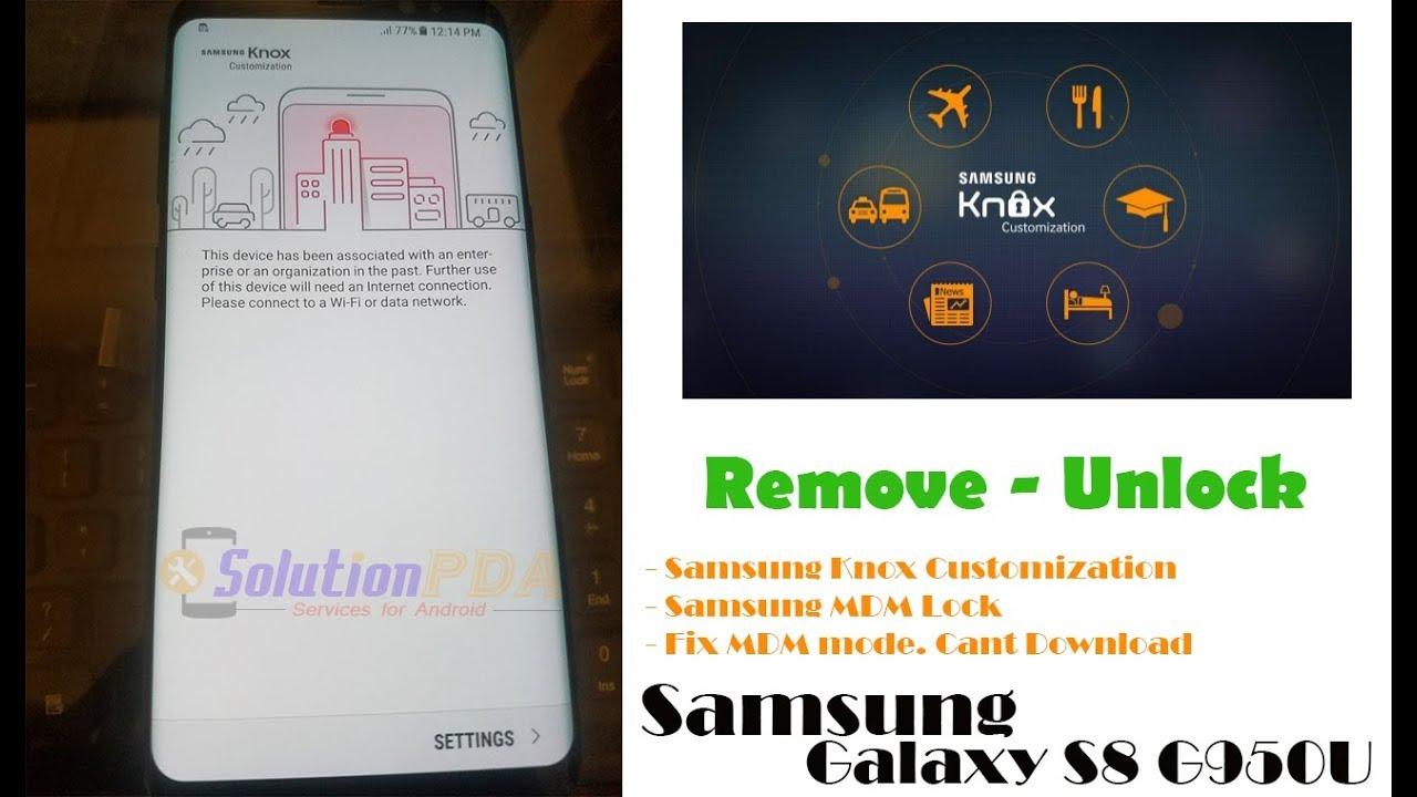 Samsung Knox Customization MDM Samsung Galaxy S8 G950U G955U Remove Unlock  Success by IT Elnino