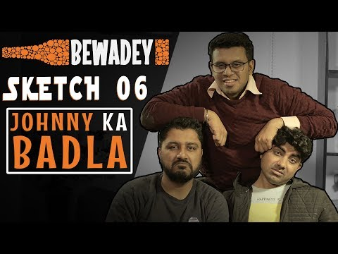 PDT Bewadey | Sketch 06 - Johnny Ka Badla | Indian Web Series | Comedy | Gaba | Pradhan | Johnny