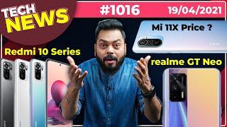 realme GT Neo India Launch, Redmi 10 Series Coming, Mi 11X Under 25K 🤯 , Pink WhatsApp Scam-#TTN1016