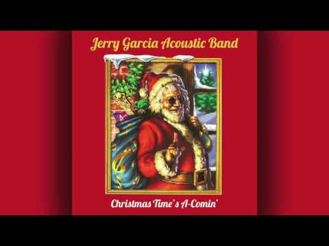 "Jerry Garcia Acoustic Band - ""Christmas Time's A-Comin'"" (Free Download Below)"