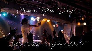 2019/02/20(水) Have a Nice Day!(ハバナイ) at 新宿LOFT 【SHINJUKU LO...