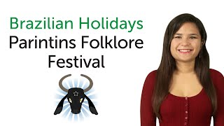 Brazilian Portuguese Holidays - Parintins Folklore Festival